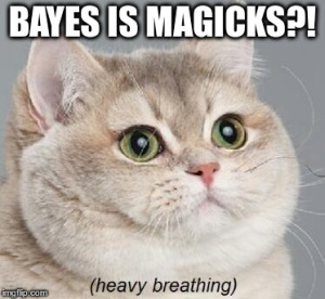 Bayes is MAGICKS?!