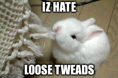 Bayes Bunny: Iz hate loose tweads.