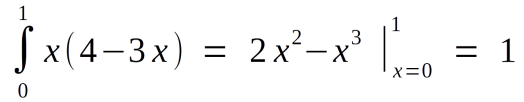 The integral of x(4 -3x) from 0 to 1, which happens to equal 1.