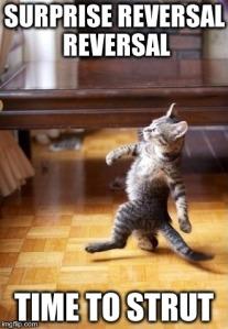 Surprise Reversal Reversal - Time to Strut!